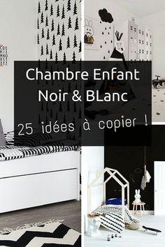 Chambre Enfant en Noir et Blanc : 25 Idées à Copier !  http://www.homelisty.com/chambre-enfant-noir-blanc/