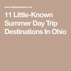 11 Little-Known Summer Day Trip Destinations In Ohio Day Trips In Ohio, One Day Trip, Summer Of Love, Summer Days, Summer Fun, Summer Bucket Lists, Cleveland Ohio, Out Of This World, Is 11