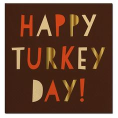 """Paper beverage napkins imprinted with the words """"Happy Turkey Day"""" in various colors and gold foil on a brown background. Measures 5"""" x 5"""". Package of 20 napkins."""