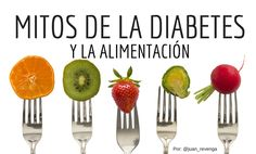 6 mitos de la diabetes y la alimentación  Pocos entornos hay como el alimentario y su relación con la salud en los que la proliferación de mitos sea tan flagrante. Y en este terreno el adelgazamiento y la diabetes se llevan, sin lugar a dudas y tristemente, la palma. Por Juan Revenga.