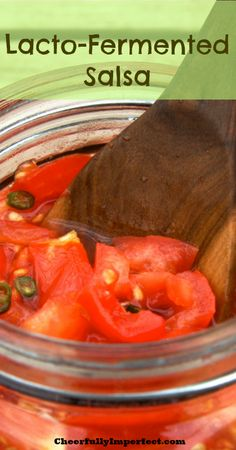 Lacto-Fermented Salsa - quick and easy way to get a delicious probiotic food into your diet!