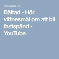 Bältad - Hör vittnesmål om att bli fastspänd - YouTube
