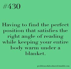 Book Nerd Problems Perfect angle to keep reading and stay warm under a blanket. (And see my book) I Love Books, Good Books, Books To Read, Big Books, Up Book, Book Of Life, Book Memes, Book Quotes, Reading Quotes