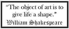 William Shakespeare Quotes | Art Shapes Our Lives ~ Shakespeare Quote