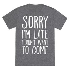 And a tee that really tells it like it is. | 16 Products For People Who Are Always Late