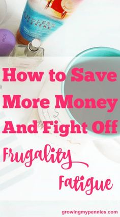 Saving for the future is great but even the best of us can suffer from frugality fatigue. Here are ways to combat frugality fatigue.