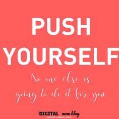 Push Yourself No One Else is Going to do it for you - inspirational quotes for moms Inspirational mom quotes - the best quotes for moms. Dad Quotes, Quotes To Live By, Best Quotes, Lessons Learned In Life, Life Lessons, Inspirational Quotes For Moms, Feeling Like A Failure, Pinterest Memes, Quotes About Motherhood