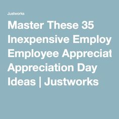 Master These 35 Inexpensive Employee Appreciation Day Ideas | Justworks
