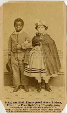 Juneteenth, Freedom Day, or Emancipation Day, commemorating June 19, 1865 when the abolition of slavery was announced and enforced in the state of Texas, over two years after the Emancipation Proclamation went into effect.  Isaac and Rosa, emancipated slave children, from the Free Schools of Louisiana; cabinet card photograph by M.H. Kimball, 1863.  NYHS Image #78327d.