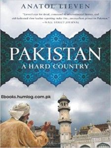 Pakistan A Hard Country by Anatol Lieven PDF Download | Ebooks