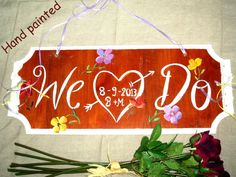 Hand Painted Wedding Sign-We -Do-with painted flowers, ribbon and lace ornemement Painted Flowers, Vintage Gifts, Wedding Signs, Ribbon, Hand Painted, Invitations, Group, Unique Jewelry, Lace
