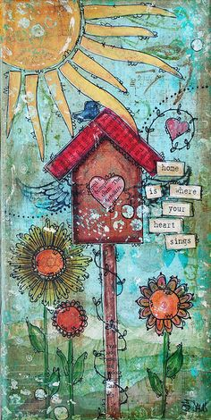 Altered art - home is where your heart sings  ************************************************   Ruth Davis via Flickr -
