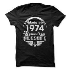 Made in 1974 41 Years of Being Awesome T Shirts, Hoodie