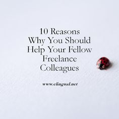 Spread The Word Blog: 10 Reasons Why You Should Help Your Fellow Freelance Colleagues
