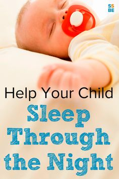 Are you still rocking your child to asleep? Does your toddler wake up in the middle of the night? Here's how to help your child sleep through the night completely.