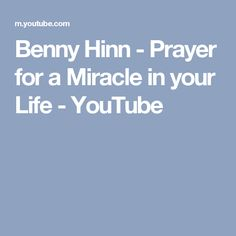 Benny Hinn - Prayer for a Miracle in your Life Benny Hinn, Aliso Viejo, Miracle Prayer, Your Life, Prayers, Youtube, Prayer, Youtube Movies