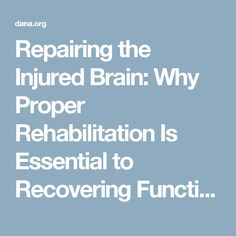 Repairing the Injured Brain: Why Proper Rehabilitation Is Essential to Recovering Function