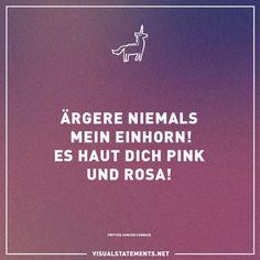 Ärgere niemals mein Einhorn! Es haut dich pink und rosa! - VISUAL STATEMENTS®