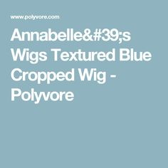 Annabelle's Wigs Textured Blue Cropped Wig - Polyvore