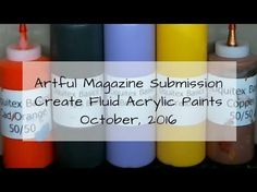 HOW TO: Make Fluid Acrylic Paints -- Artful Magazine Submission Oct 2016 - YouTube