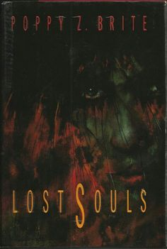 1992 Nominee for Best First Novel: Lost Souls ~~ Poppy Z. Brite ~~