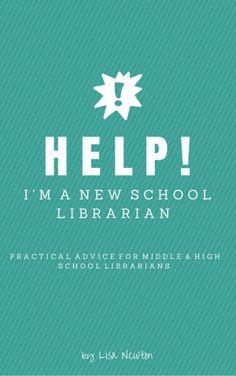 Help, I'm a New School Librarian   LibrarianLisa.com