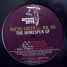 Wattie Green feat. Mr. No – The Homespun EP (Coyote Cuts) 2011 // Jazzy/Jackin House