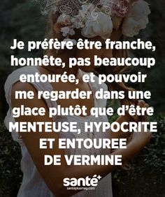 I'd rather be direct, honest, less Wise Quotes, Words Quotes, Inspirational Quotes, French Phrases, French Quotes, Fighting Couples, Fighting Quotes, Les Hypocrites, Good Quotes For Instagram