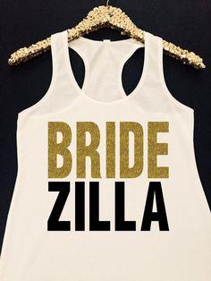 Bridezilla Tank Top  Bride Zilla Tank Top  Funny by KTeesDesigns