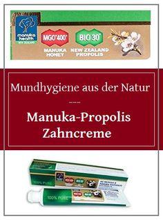 Manuka-Propolis Zahncreme: Sorgen Sie mit neuesten wissenschaftlichen Erkenntnissen für die Gesundheit Ihrer Zähne - Mundhygiene aus der Natur!