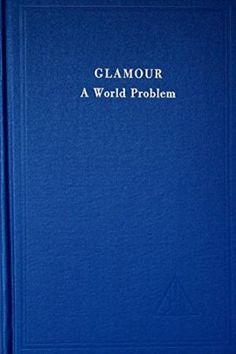 Glamour: A World Problem: Alice A. Bailey