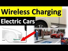 WIRELESS CHARGING for ELECTRIC CARS: Technology, Details, and, More - YouTube