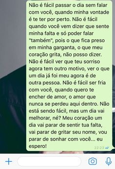 Sem palavrões, mas já tenho muitos problemas para me preocupar se quiser tirar conclusões é só me perguntar, o que eu duvido muito que tenham coragem de fazer... I Need A Boyfriend, Love Phrases, Instagram Blog, Life Goes On, Feeling Sad, Real Love, Some Words, Text Messages, Picture Quotes