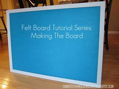 Welcome to the Mouse House: Felt Board Tutorial Series: Making the Felt Board