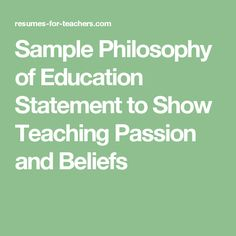 Sample Philosophy of Education Statement to Show Teaching Passion and Beliefs