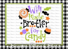 Halloween svg, Will Trade Brother For Candy svg, svg Dxf Silhouette Studios Cameo Cricut cut file INSTANT DOWNLOAD, Vinyl Design, Htv Scal by SweeterThanOthers on Etsy