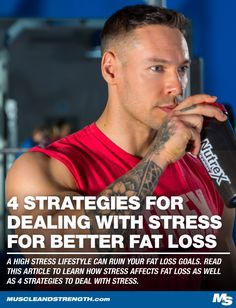 A high stress lifestyle can ruin your fat loss goals. Read this article to learn how stress affects fat loss as well as 4 strategies to deal with stress. Weight Loss For Men, Weight Loss Tips, Lose Weight, Fit Men Bodies, Dealing With Stress, Good Fats, Training Programs, Ruin, Fitness Diet