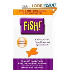 Fish!: A Remarkable Way to Boost Morale and Improve Results: Amazon.ca: Stephen C. Lundin, John Christensen, Harry Paul, Ken Blanchard: Books