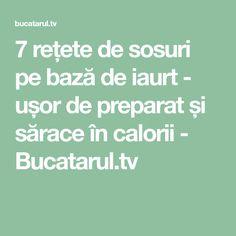 7 rețete de sosuri pe bază de iaurt - ușor de preparat și sărace în calorii - Bucatarul.tv Math Equations, Paste, Low Calories