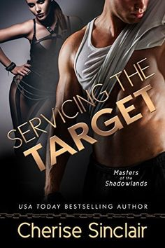 Servicing the Target (Masters of the Shadowlands Book 10) by Cherise Sinclair