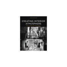 Creating Interior Atmosphere : Mise En Scène and Interior Design (Paperback) (Jean Whitehead)