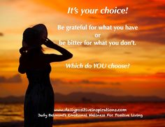 Which do you choose - be grateful or bitter?