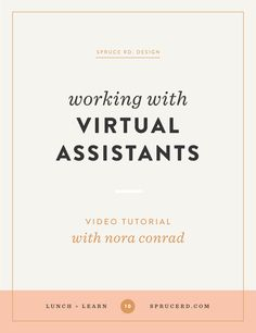 Working with Virtual Assistants, Spruce Rd. | Considering a virtual assistant for your business? We walk through the details of what a VA can assist with in your business, as well as tips on how to find the right fit.