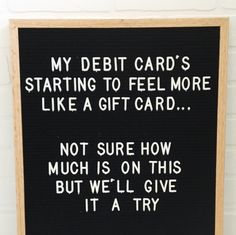 Take a gamble on whats left on it felt boards, laugh out loud, haha funny, Quotes To Live By, Me Quotes, Funny Quotes, Sassy Quotes, Wisdom Quotes, Felt Letter Board, Felt Boards, Bujo, Funny Letters
