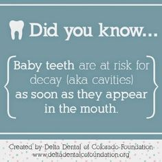 Did you know baby teeth are at risk for decay (a.k.a. cavities) as soon as they appear in the mouth?   Dentaltown - Patient Education Ideas