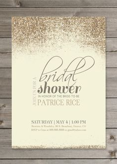 """Bridal Shower Invitation DIY PRINTABLE Tan and Gold Glitter 5X7 Digital File. $12.00, via Etsy."" @Ashlyn Gilbert Gilbert Gilbert Gilbert Thompson, It's obviously up to you lol, I just thought these are cute =)"