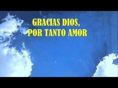 Dar las gracias a Dios - Ser agradecidos con su inmenso amor Youtube, Amor, Give Thanks, Thank You God, Powerful Prayers, Youtubers, Youtube Movies