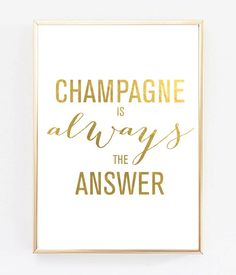 Champagne is Always the Answer Gold by MacaronsandMimosas on Etsy