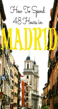 How To Spend 48 Hours in Madrid