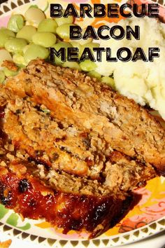 Barbecue Bacon Meatloaf- the ultimate comfort food!